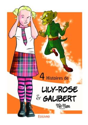 4 Histoires de Lily-Rose et Galibert