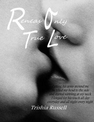 Reneas Only True Love