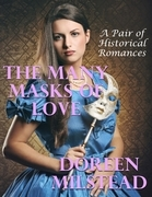The Many Masks of Love: A Pair of Historical Romances