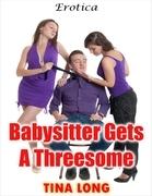 Babysitter Gets a Threesome: Erotica
