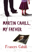 The General's Daughter: Martin Cahill, My Father