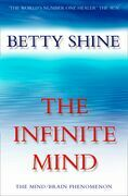 The Infinite Mind: The Mind/Brain Phenomenon