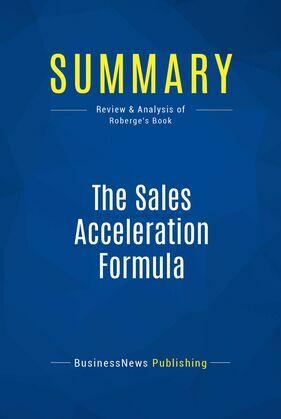 Summary: The Sales Acceleration Formula