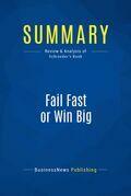 Summary: Fail Fast or Win Big