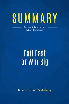 Summary: Fail Fast or Win Big