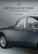 British Luxury Cars of the 1950s and Â?60s
