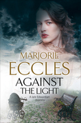 Against the Light: An Irish Nationalist mystery set in Edwardian London
