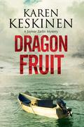 Dragon Fruit: A mystery set in Santa Barbara, California