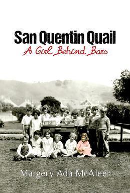 San Quentin Quail: A Girl behind Bars