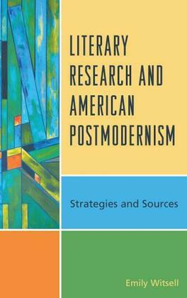 Literary Research and American Postmodernism: Strategies and Sources
