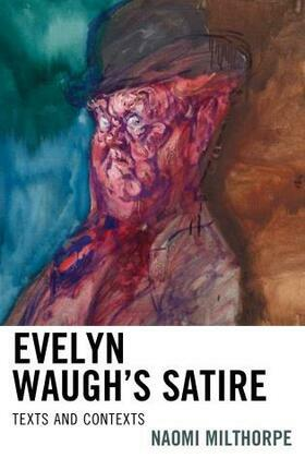 Evelyn Waugh's Satire: Texts and Contexts