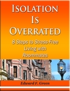 Isolation Is Overrated - 8 Steps to Stress-Free Living With Roommates
