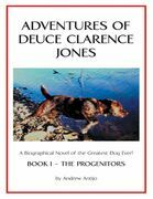 Adventures of Deuce Clarence Jones: Book I: The Progenitors