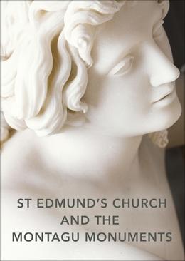 St Edmund's Church and the Montagu Monuments