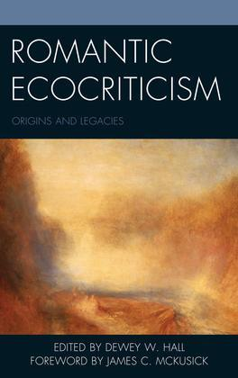 Romantic Ecocriticism: Origins and Legacies
