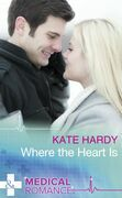 Where The Heart Is (Mills & Boon Medical) (24/7, Book 4)