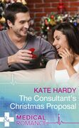 The Consultant's Christmas Proposal (Mills & Boon Medical)