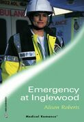 Emergency At Inglewood (Mills & Boon Medical) (Emergency Response, Book 3)