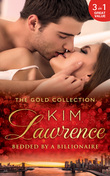 The Gold Collection: Bedded By A Billionaire: Santiago's Command / The Thorn in His Side / Stranded, Seduced...Pregnant (Mills & Boon M&B)