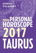 Taurus 2017: Your Personal Horoscope