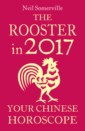 The Rooster in 2017: Your Chinese Horoscope