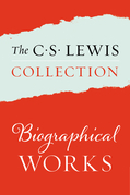 The C. S. Lewis Collection: Biographical Works