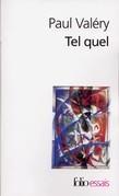 Tel quel (Choses tues / Moralités / Ébauches de pensées / Littérature / Cahier B 1910 / Rhumbs / Autres Rhumbs / Analecta / Suite)