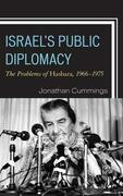 Israel's Public Diplomacy: The Problems of Hasbara, 1966-1975