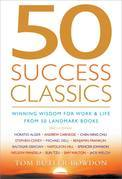 50 Success Classics Second Edition: Winning Wisdom For Work & Life From 50 Landmark Books