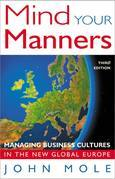 Mind Your Manners: Managing Business Cultures in the New Global Europe
