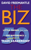 The Biz: 50 Little Thins to Make a Big Difference to Motivation and Team Leadership