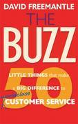 The Buzz: 50 Little Things that Make a Big Difference to Worldclass Customer Service