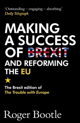 The Trouble with Europe: Why the EU isn't Working, How it Can be Reformed, What Could Take its Place