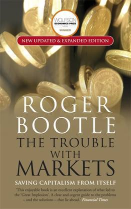 The Trouble with Markets: Saving Capitalism from Itself