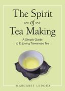 The Spirit of Tea Making
