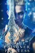 Rogue, Prisoner, Princess (Of Crowns and Glory--Book 2)
