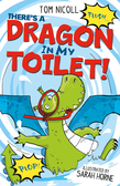 There's a Dragon in my Toilet!