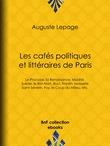 Les Cafés politiques et littéraires de Paris