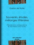 Souvenirs, études, mélanges littéraires