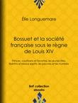 Bossuet et la société française sous le règne de Louis XIV