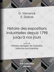Histoire des expositions industrielles depuis 1798 jusqu'à nos jours