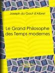 Le Grand Philosophe des Temps modernes