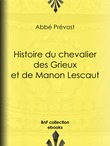 Histoire du chevalier des Grieux et de Manon Lescaut