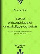 Histoire philosophique et anecdotique du bâton