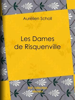 Les Dames de Risquenville