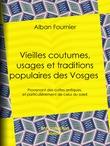 Vieilles coutumes, usages et traditions populaires des Vosges