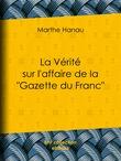 """La Vérité sur l'affaire de la """"Gazette du Franc"""""""