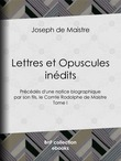 Lettres et Opuscules inédits