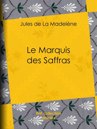 Le Marquis des Saffras