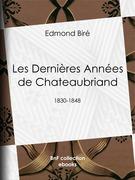 Les Dernières Années de Chateaubriand